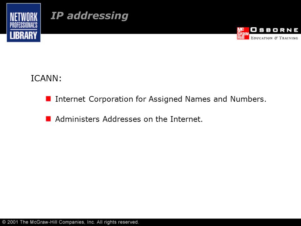 ICANN: Internet Corporation for Assigned Names and Numbers.