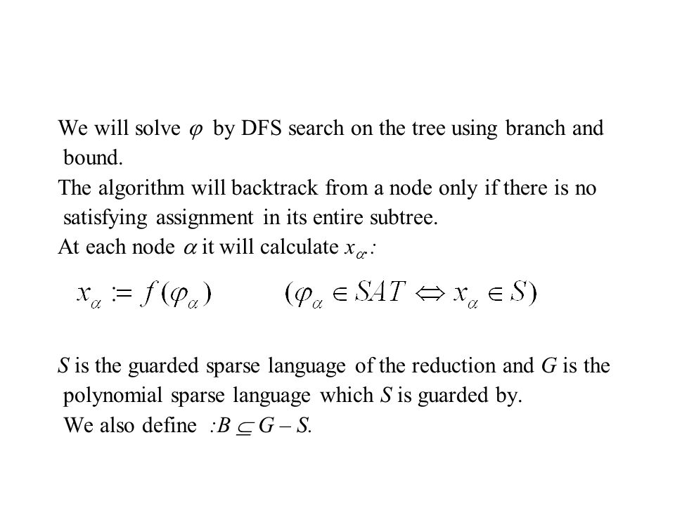 We will solve  by DFS search on the tree using branch and bound.
