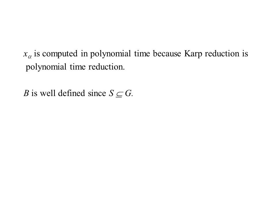 x  is computed in polynomial time because Karp reduction is polynomial time reduction.