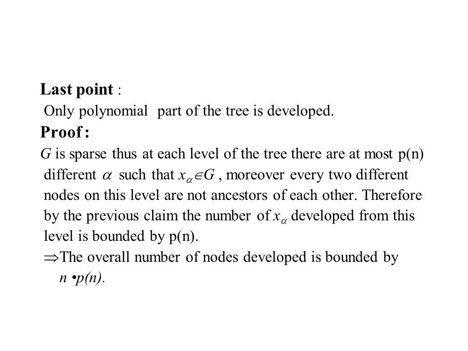 Last point : Only polynomial part of the tree is developed.