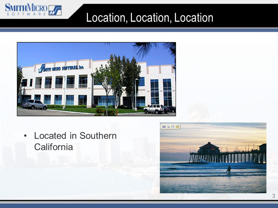 3 Location, Location, Location Located in Southern California
