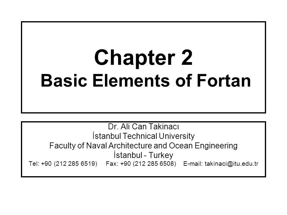 "Presentation ""Chapter 2 Basic Elements of Fortan Dr. Ali Can ..."