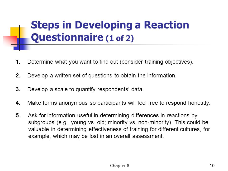 Chapter 810 Steps in Developing a Reaction Questionnaire (1 of 2) 1.