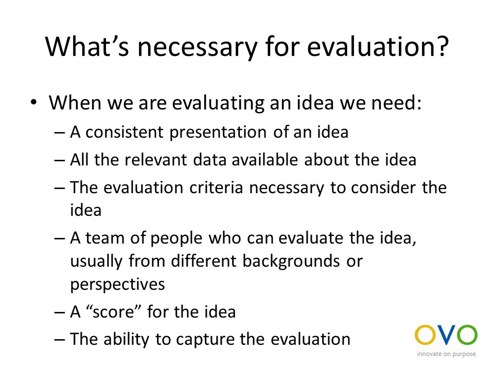 What's necessary for evaluation.