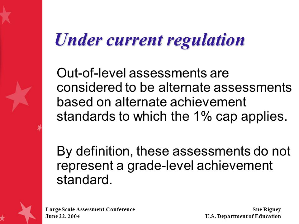 Large Scale Assessment Conference June 22, 2004 Sue Rigney U.S.