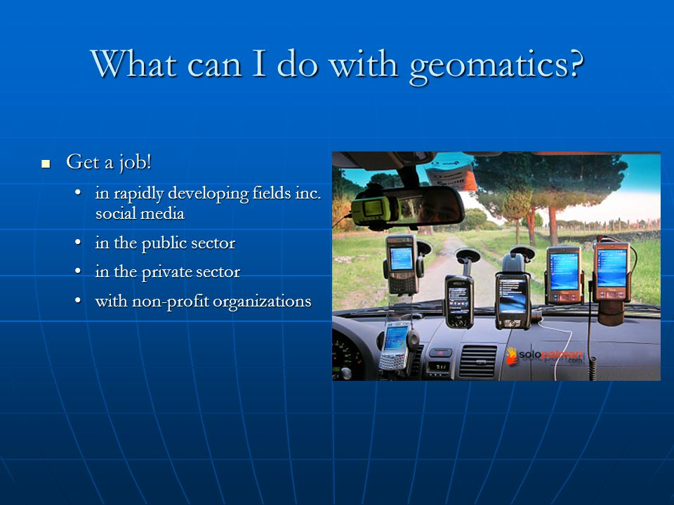 What can I do with geomatics. Get a job. Get a job.