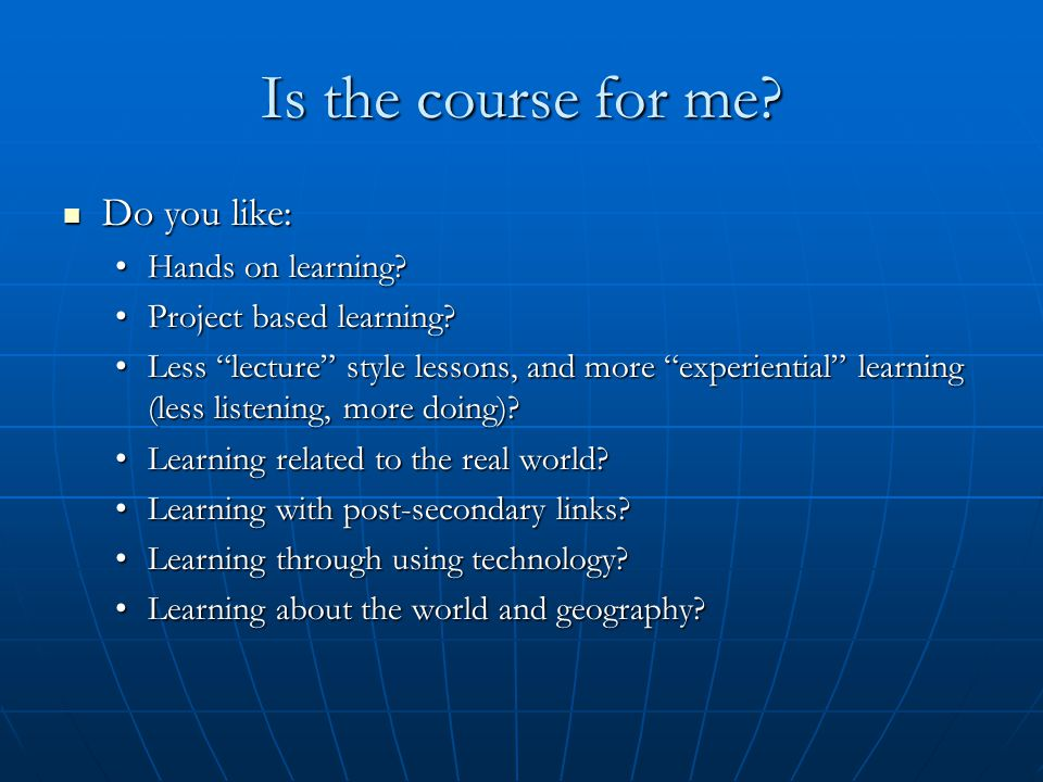 Is the course for me. Do you like: Do you like: Hands on learning Hands on learning.