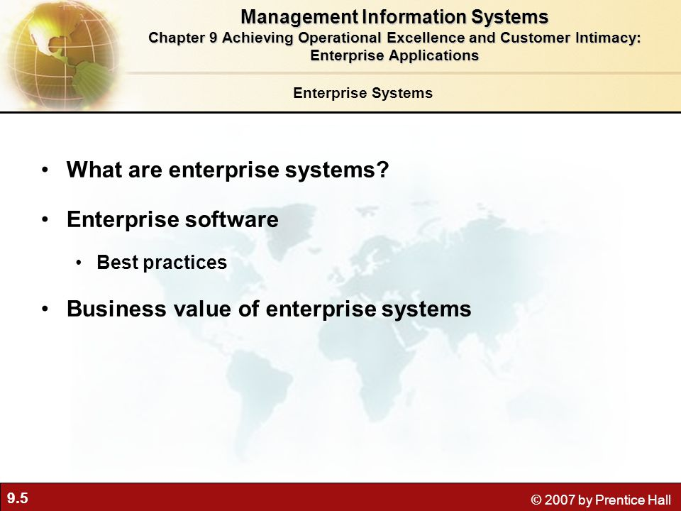 9.5 © 2007 by Prentice Hall Enterprise Systems What are enterprise systems.
