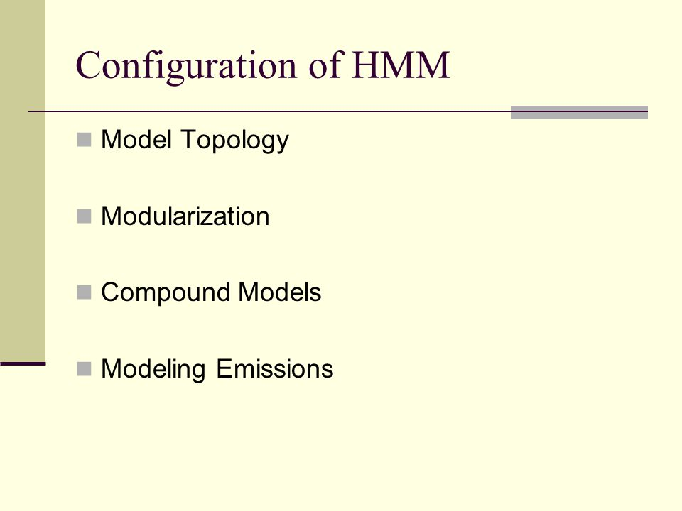 Configuration of HMM Model Topology Modularization Compound Models Modeling Emissions