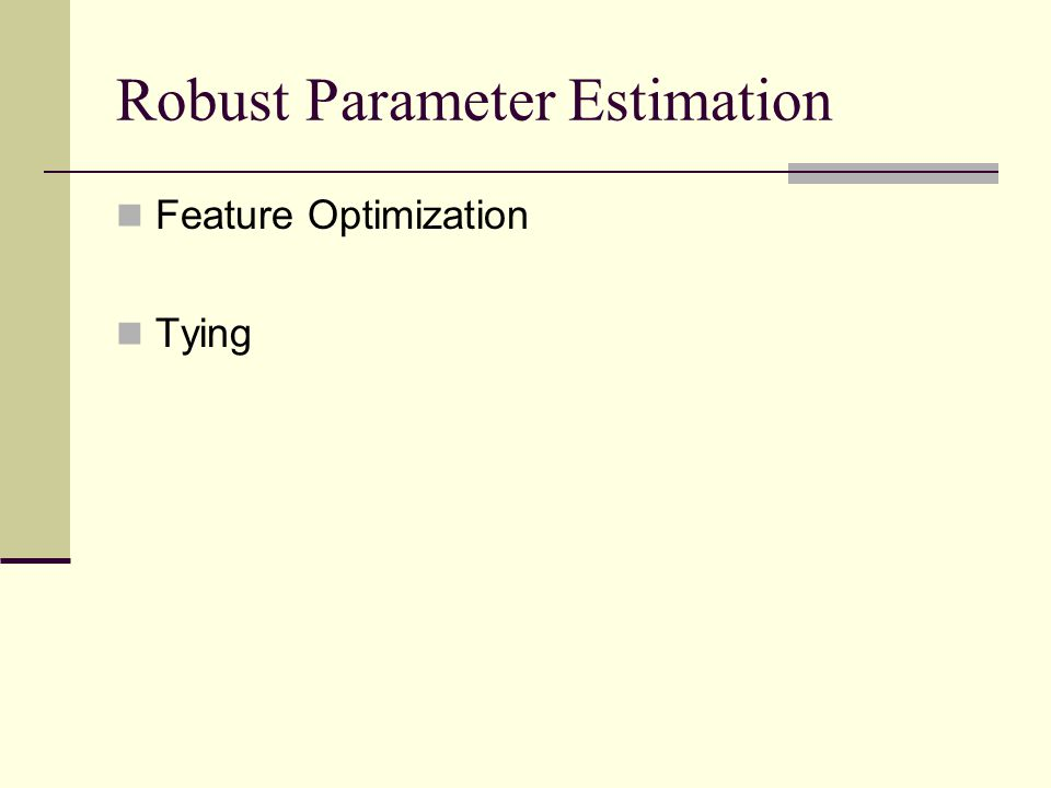 Robust Parameter Estimation Feature Optimization Tying