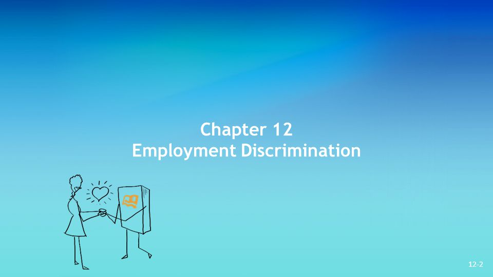 Chapter 12 Employment Discrimination 12-2