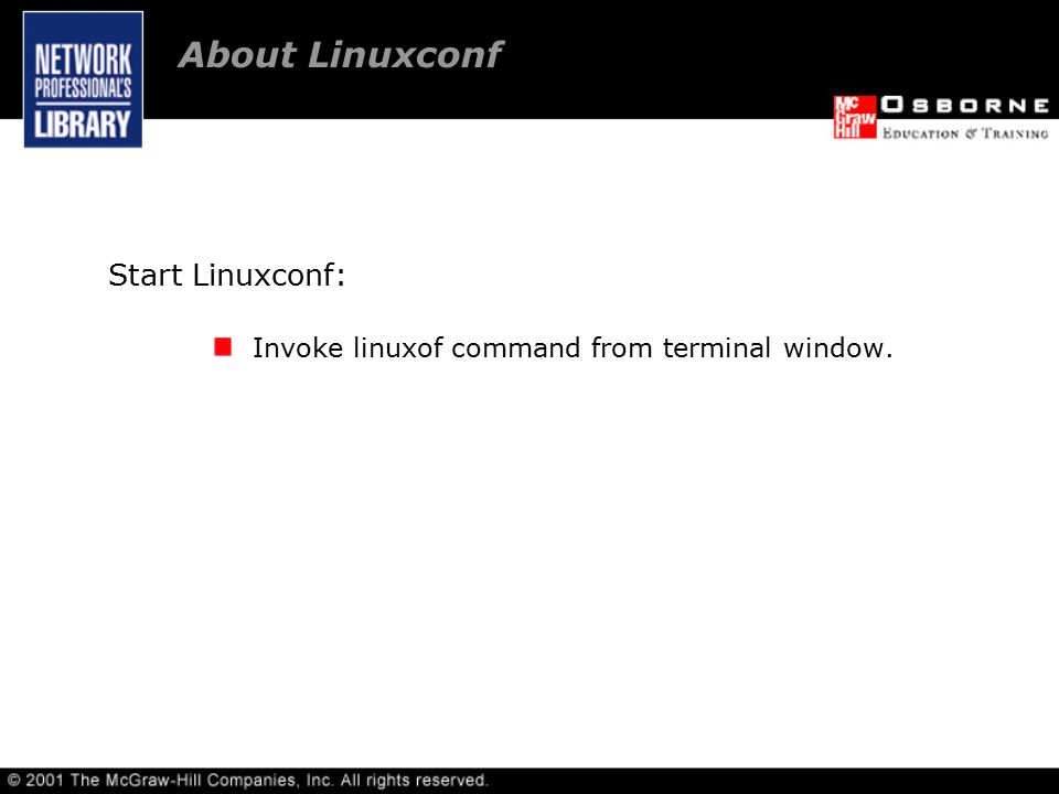 Start Linuxconf: Invoke linuxof command from terminal window. About Linuxconf