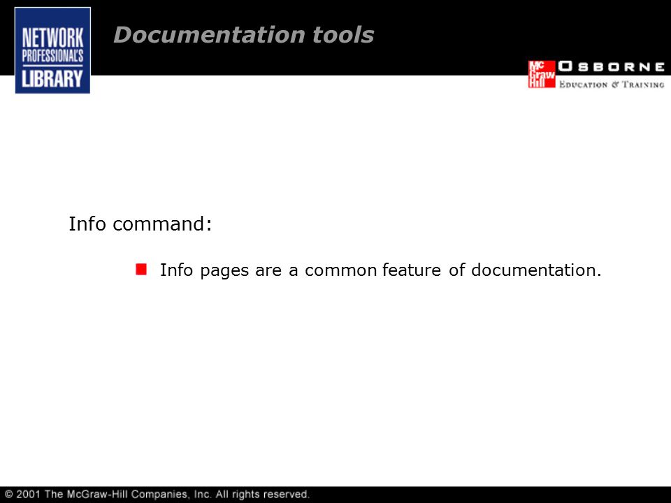 Info command: Info pages are a common feature of documentation. Documentation tools