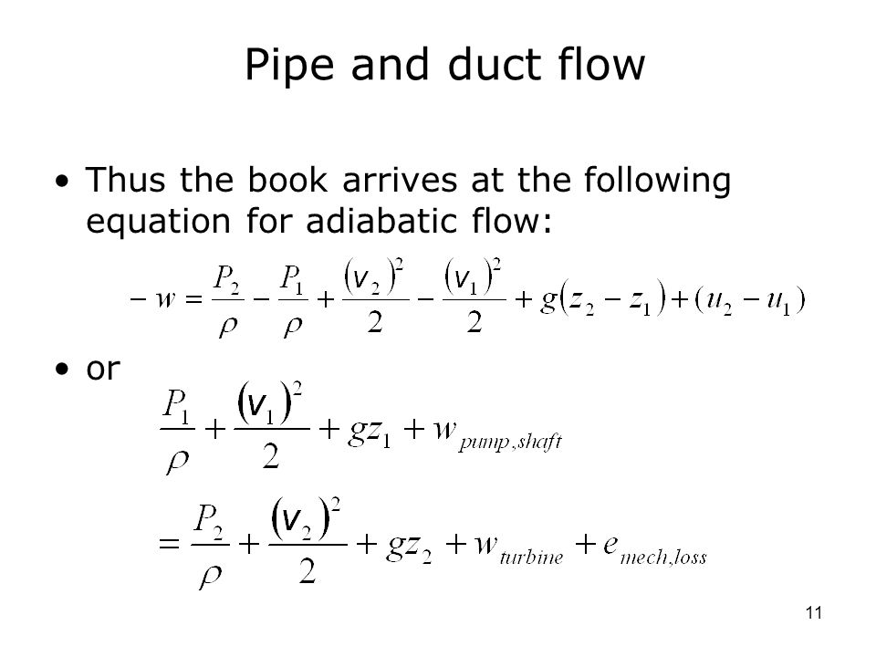 11 Pipe and duct flow Thus the book arrives at the following equation for adiabatic flow: or