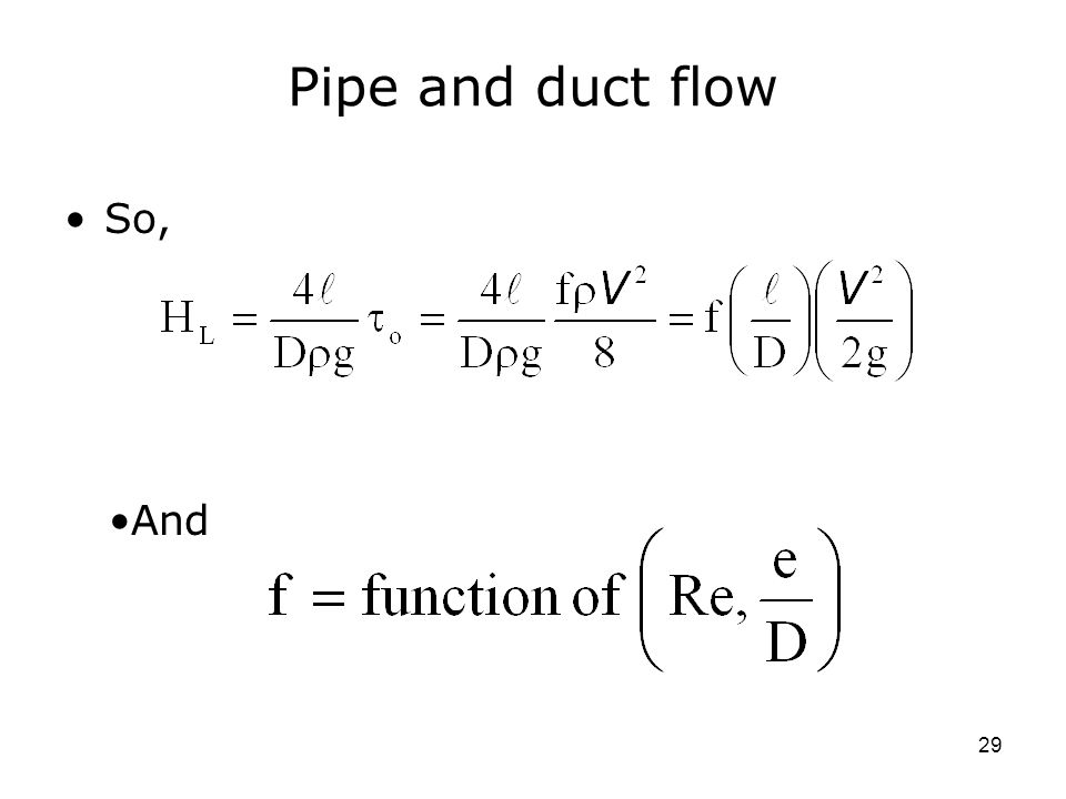 29 Pipe and duct flow So, And