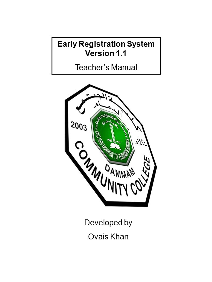 Early Registration System Version 1.1 Teacher's Manual Developed by Ovais Khan