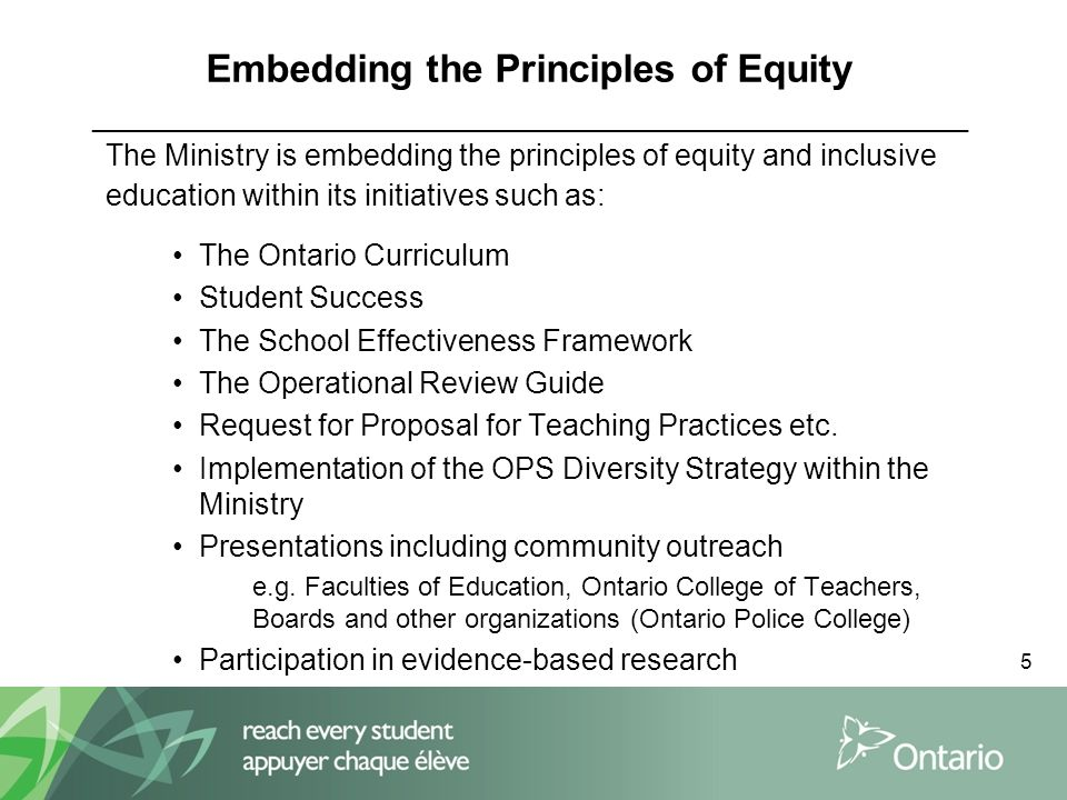 5 Embedding the Principles of Equity ____________________________________________ The Ministry is embedding the principles of equity and inclusive edu