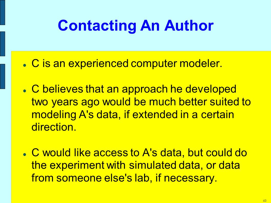 43 Contacting An Author C is an experienced computer modeler.