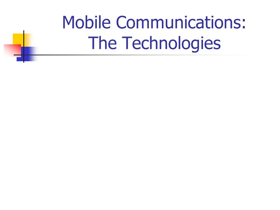 Mobile Communications: The Technologies