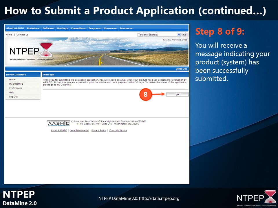 NTPEP DataMine 2.0 NTPEP DataMine 2.0 NTPEP DataMine 2.0:   Step 8 of 9: You will receive a message indicating your product (system) has been successfully submitted.