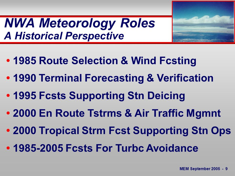 MEM September NWA Meteorology Roles Support Efficiency Support Safety Deliver Useful Products & Services