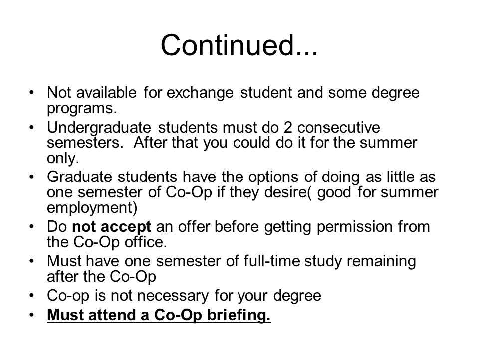 Continued... Not available for exchange student and some degree programs.