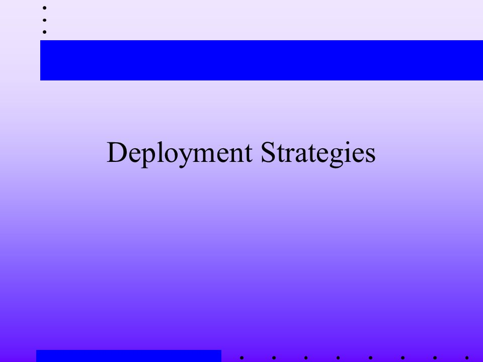 Deployment Strategies