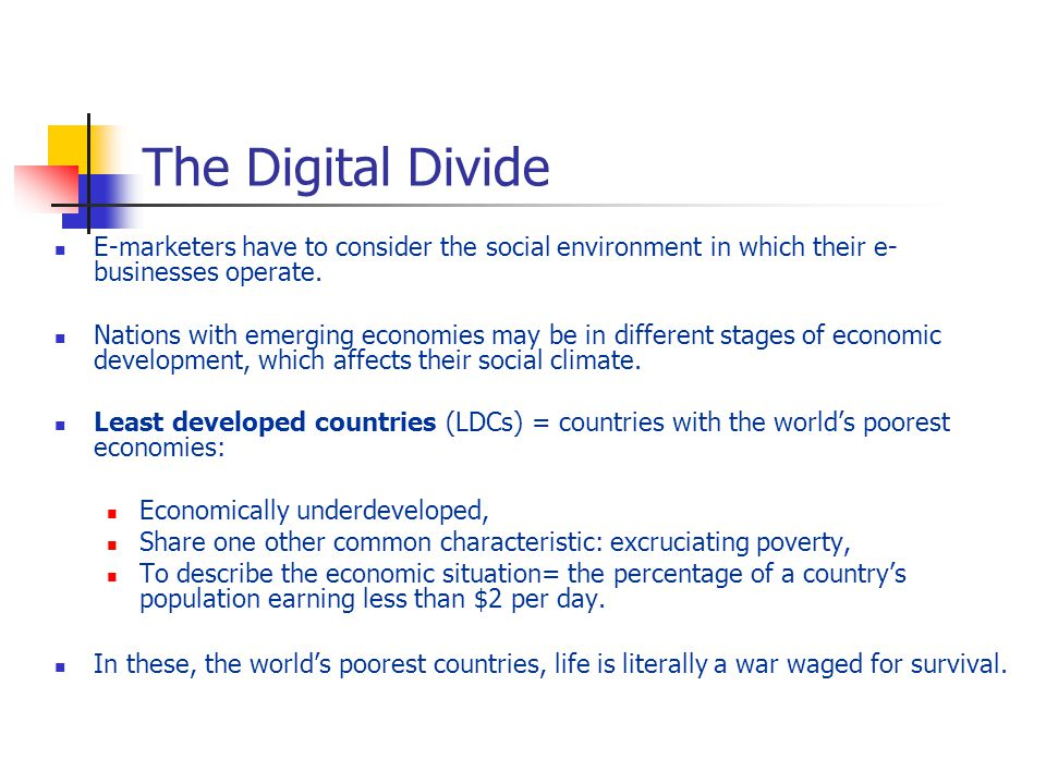 E-marketers have to consider the social environment in which their e- businesses operate.
