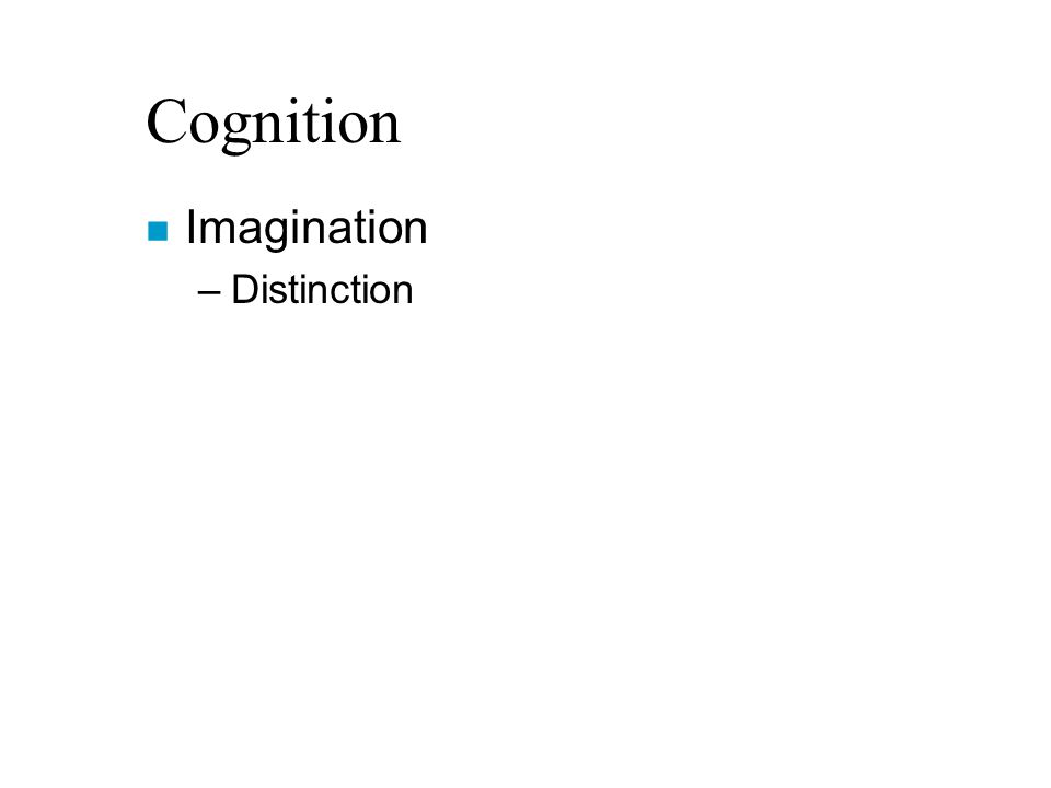 Cognition n Imagination –Distinction