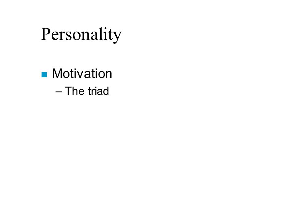 Personality n Motivation –The triad