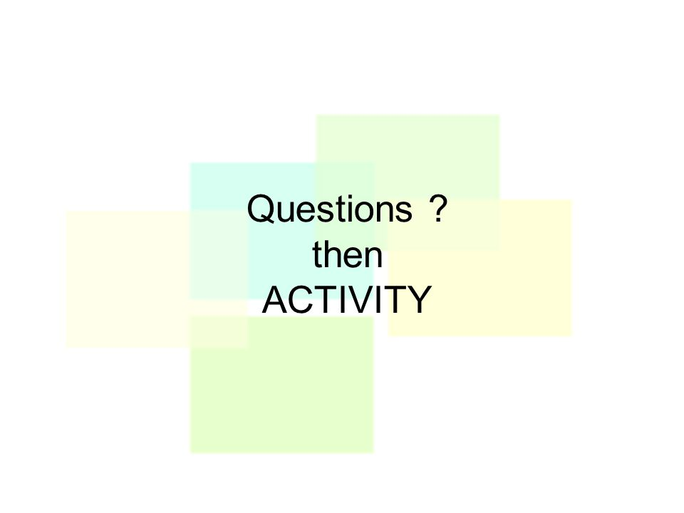 Questions then ACTIVITY