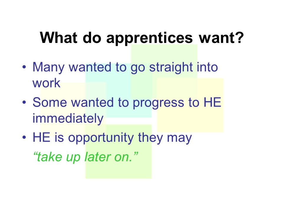 What do apprentices want.