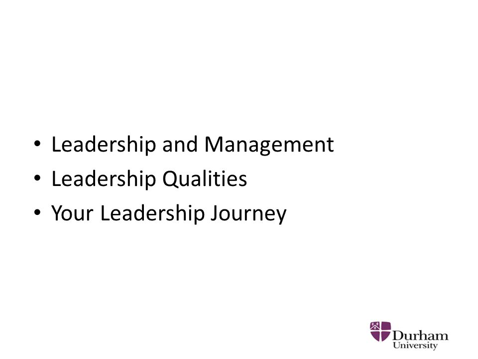 Leadership and Management Leadership Qualities Your Leadership Journey
