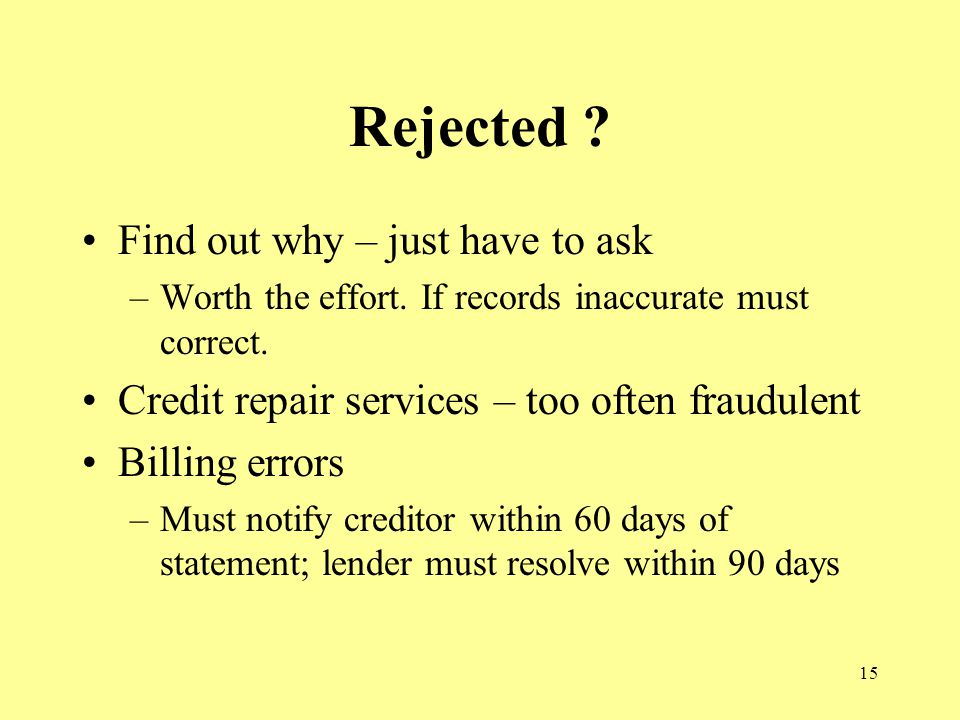 15 Rejected . Find out why – just have to ask –Worth the effort.