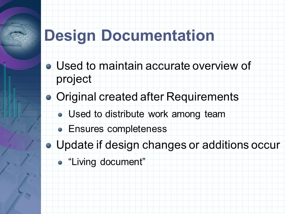 Library Documentation Used for descriptions of DLL packages Describes function Describes expected input and form Describes form of output Describes what and how to customize Also used for Class Libraries in Object- Oriented Programming languages
