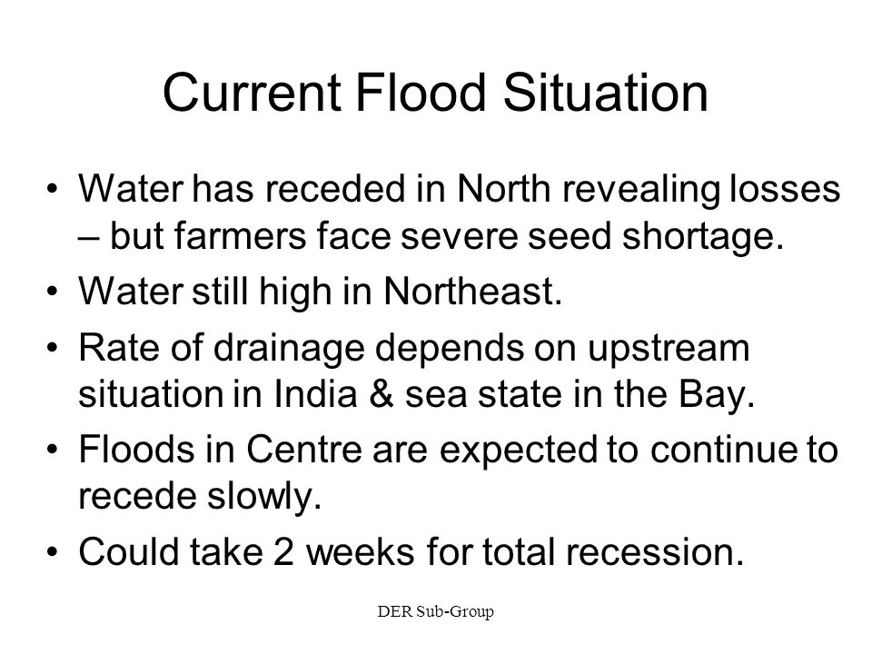 DER Sub-Group Current Flood Situation Water has receded in North revealing losses – but farmers face severe seed shortage.