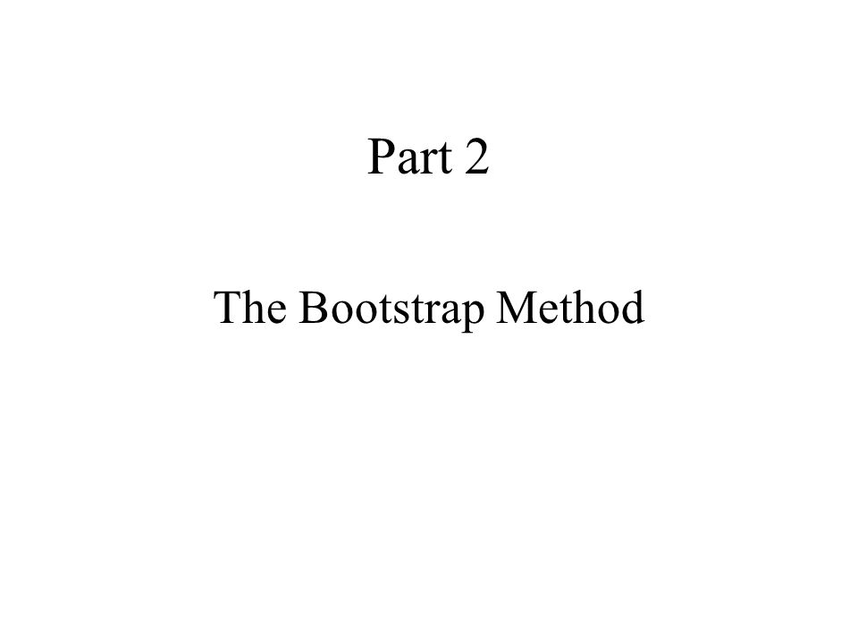 Part 2 The Bootstrap Method