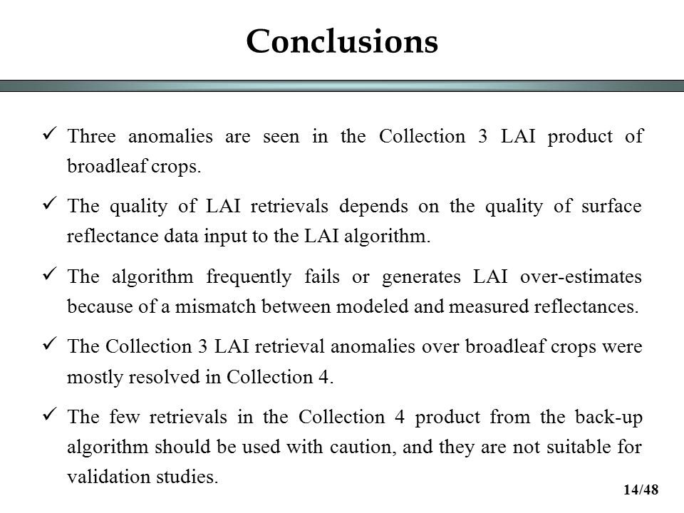 Conclusions Three anomalies are seen in the Collection 3 LAI product of broadleaf crops.