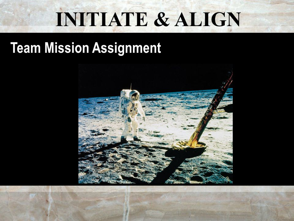 INITIATE & ALIGN Team Mission Assignment