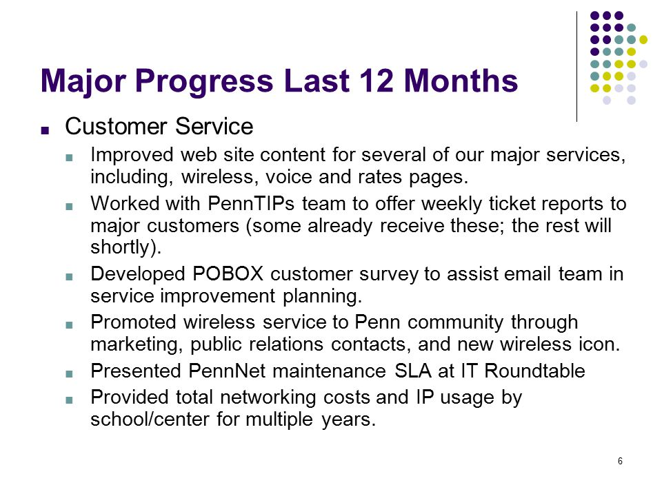 6 Major Progress Last 12 Months ■ Customer Service ■ Improved web site content for several of our major services, including, wireless, voice and rates pages.