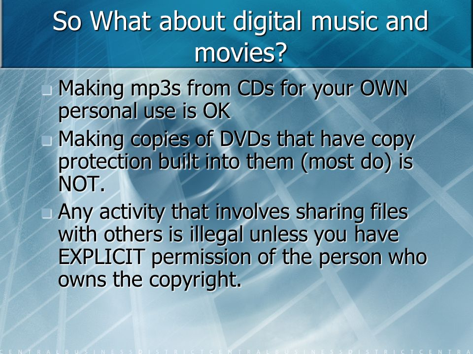 So What about digital music and movies.