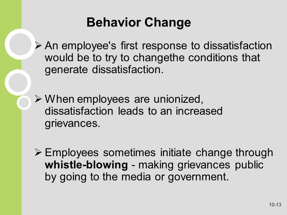 Behavior Change  An employee s first response to dissatisfaction would be to try to changethe conditions that generate dissatisfaction.