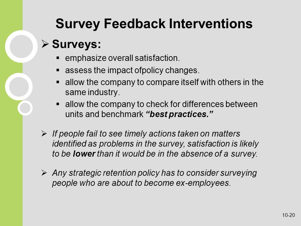 Survey Feedback Interventions  Surveys:  emphasize overall satisfaction.