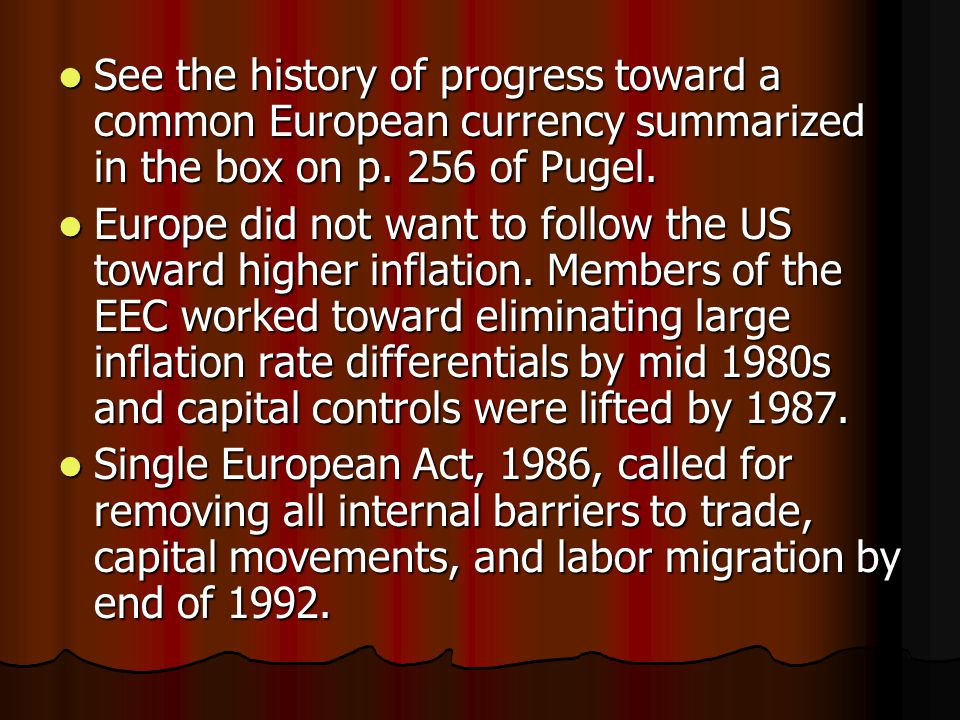 See the history of progress toward a common European currency summarized in the box on p.