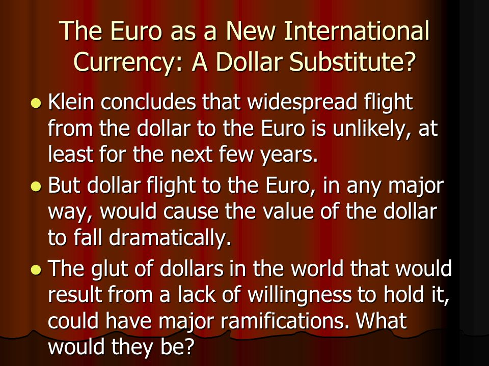 The Euro as a New International Currency: A Dollar Substitute.