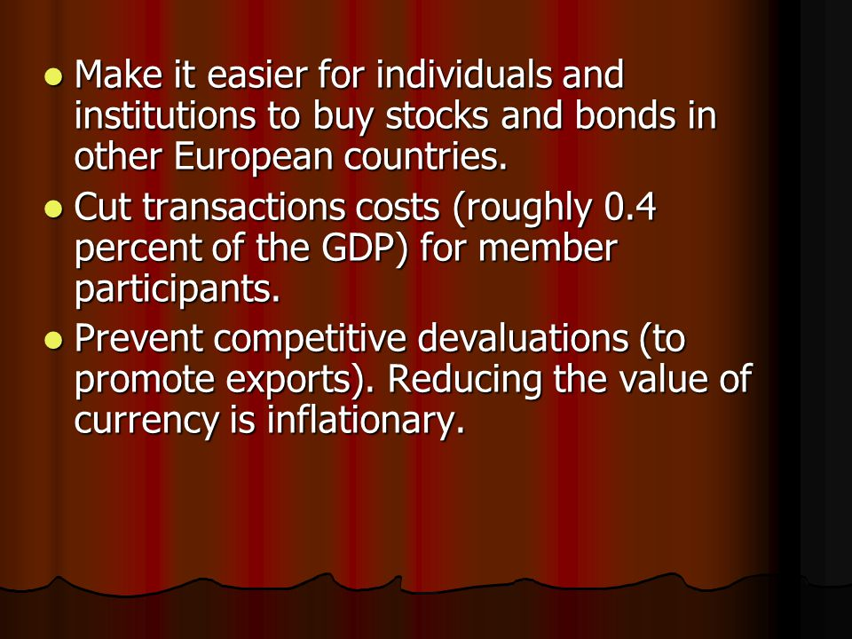 Make it easier for individuals and institutions to buy stocks and bonds in other European countries.