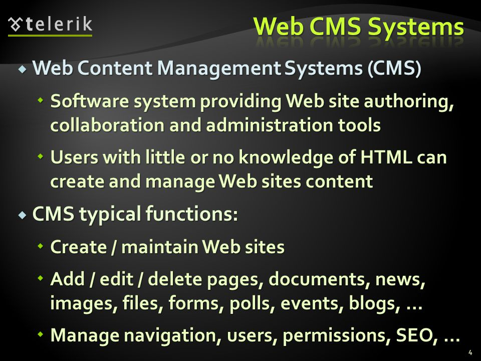  Web Content Management Systems (CMS)  Software system providing Web site authoring, collaboration and administration tools  Users with little or no knowledge of HTML can create and manage Web sites content  CMS typical functions:  Create / maintain Web sites  Add / edit / delete pages, documents, news, images, files, forms, polls, events, blogs, …  Manage navigation, users, permissions, SEO, … 4