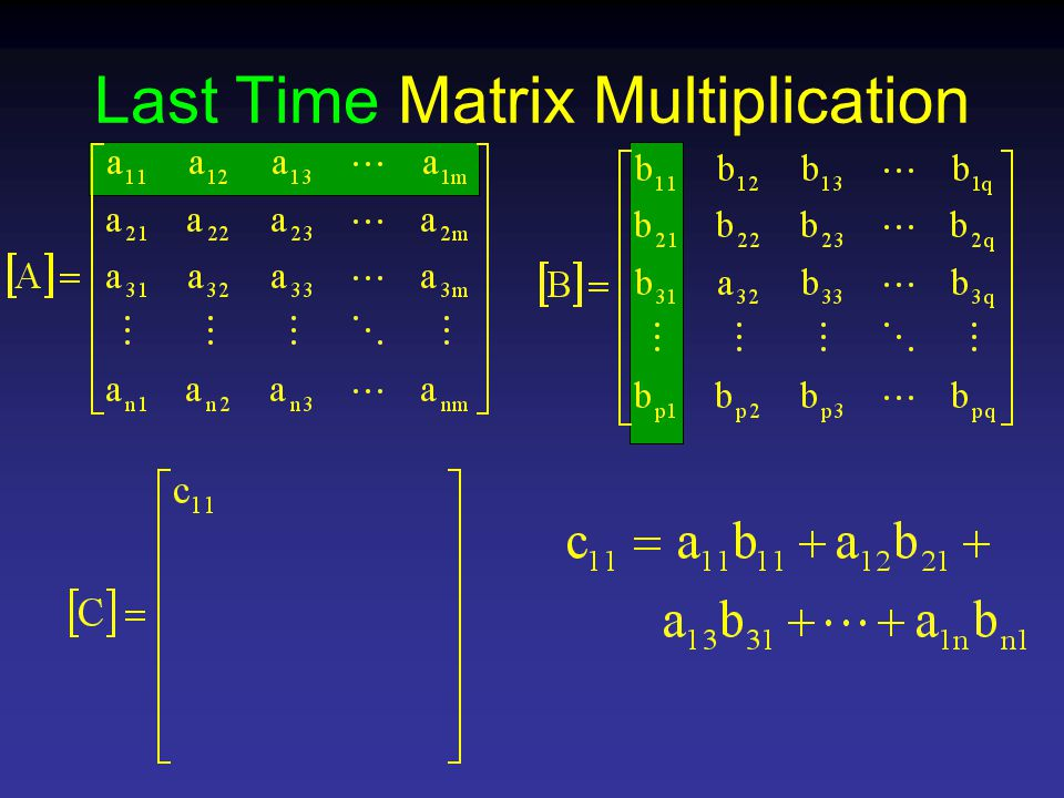 Last Time Matrix Multiplication