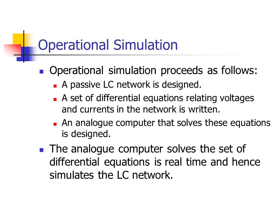 Operational Simulation Operational simulation proceeds as follows: A passive LC network is designed.