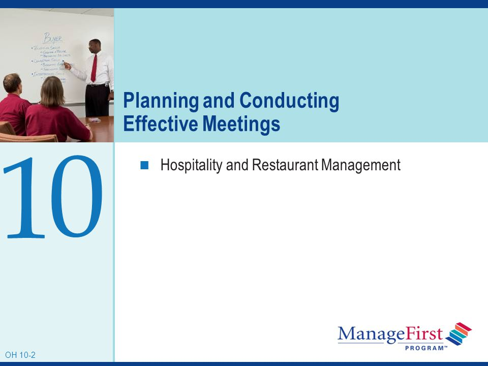 OH 10-2 Planning and Conducting Effective Meetings Hospitality and Restaurant Management 0 OH